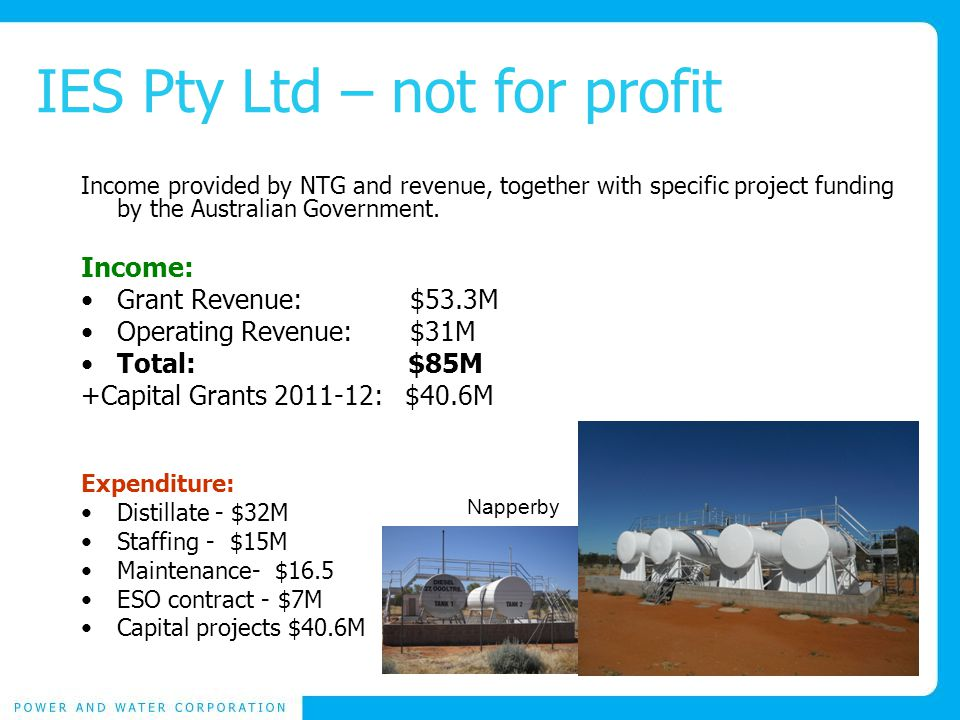 IES Pty Ltd – not for profit Income provided by NTG and revenue, together with specific project funding by the Australian Government.