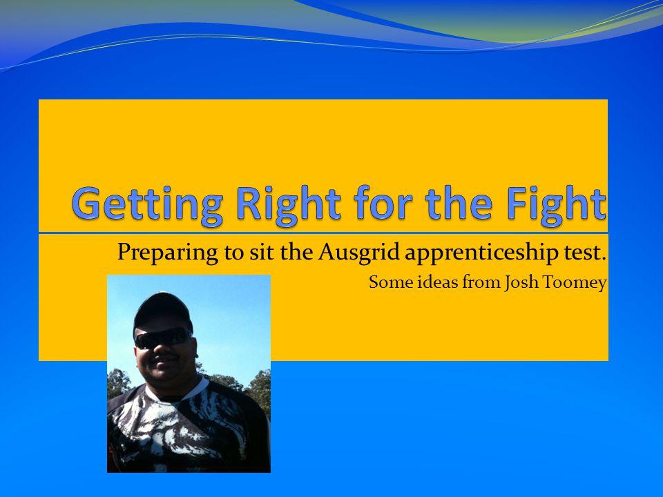 Preparing to sit the Ausgrid apprenticeship test. Some ideas from Josh Toomey