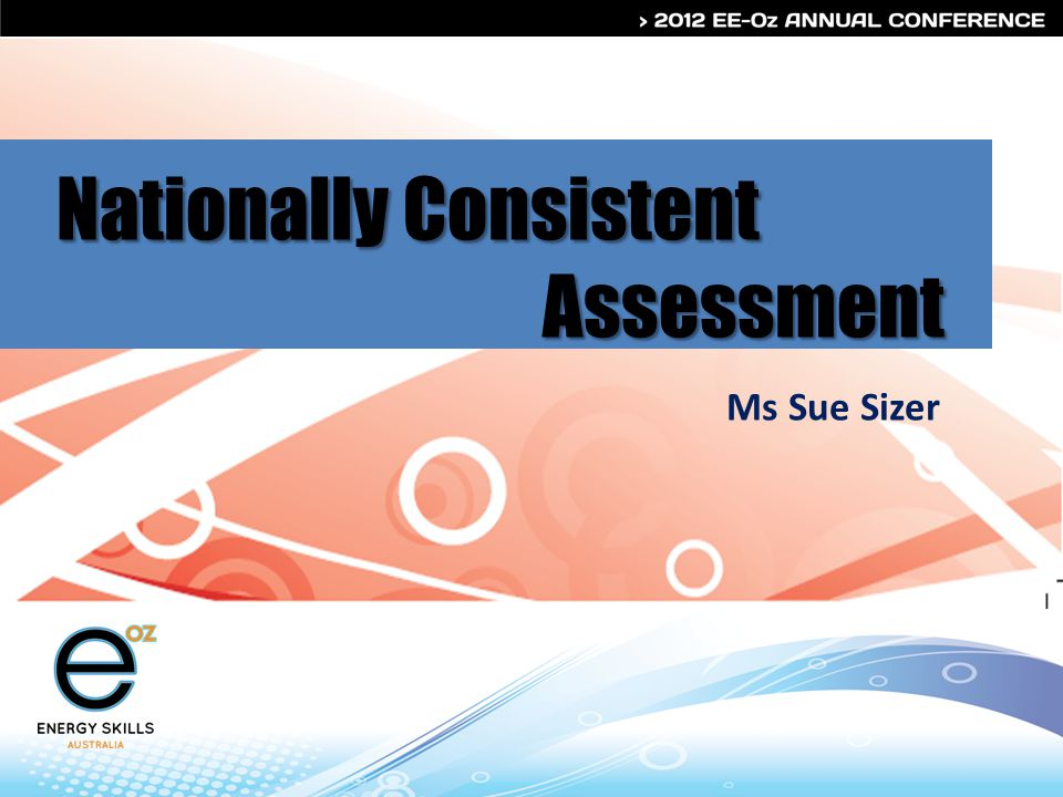 Nationally Consistent Assessment Ms Sue Sizer