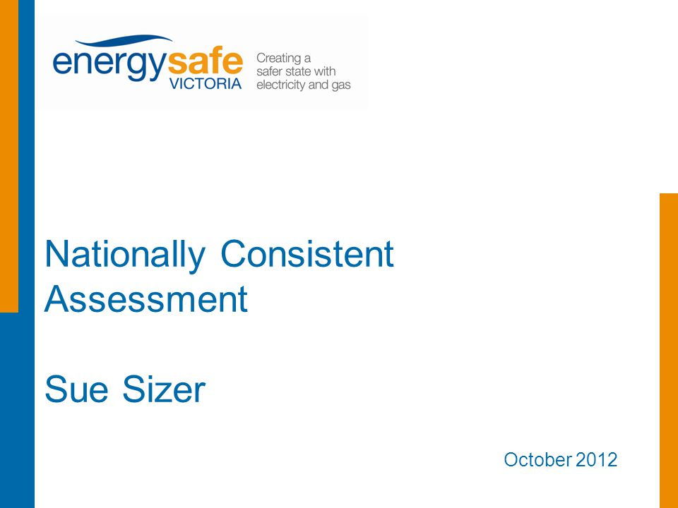 Nationally Consistent Assessment Sue Sizer October 2012