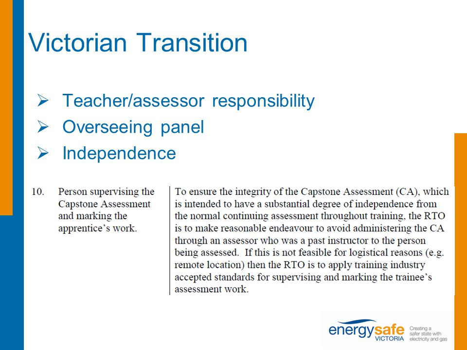 Victorian Transition  Teacher/assessor responsibility  Overseeing panel  Independence