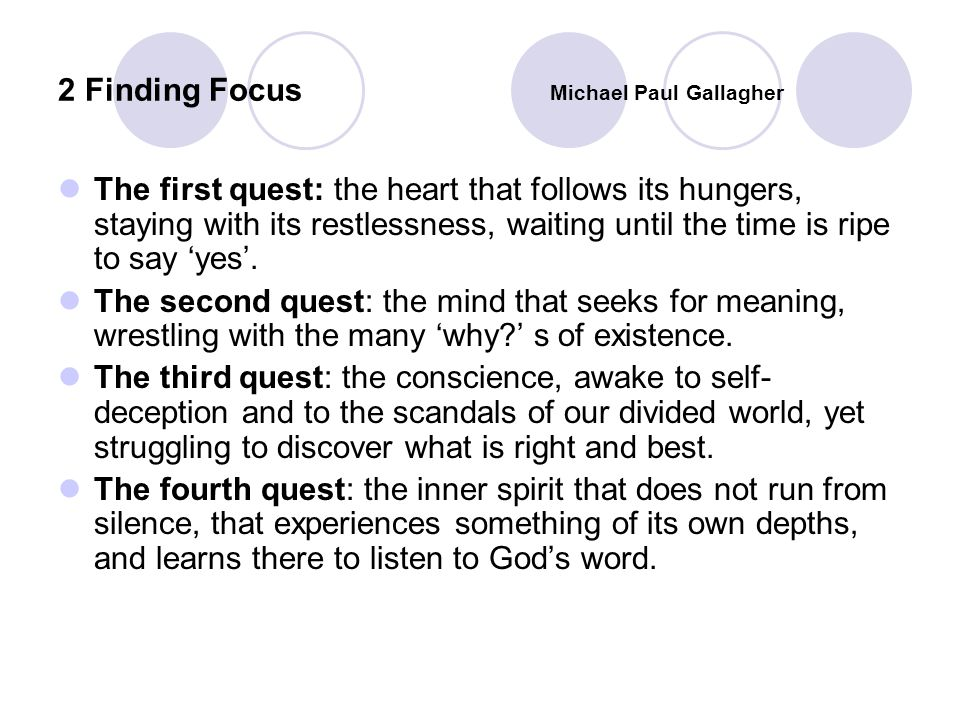 2 Finding Focus The first quest: the heart that follows its hungers, staying with its restlessness, waiting until the time is ripe to say 'yes'. The s