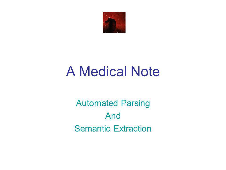 A Medical Note Automated Parsing And Semantic Extraction