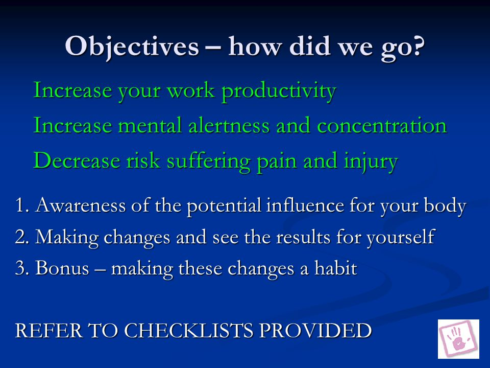 Objectives – how did we go.