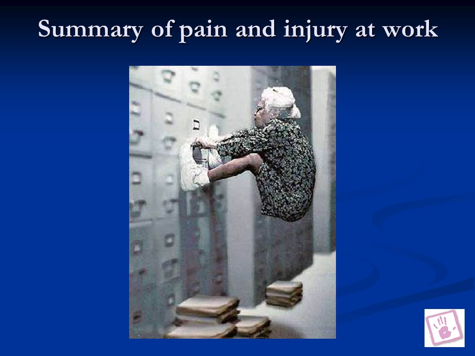Summary of pain and injury at work