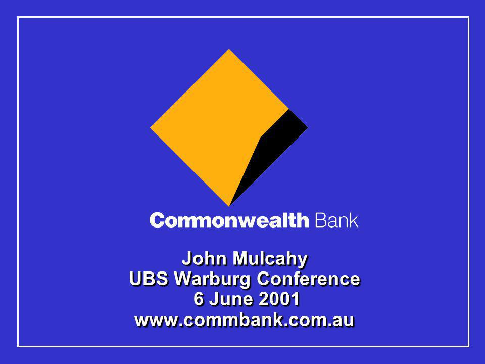 1 www.commbank.com.au The material that follows is a presentation of general background information about the Bank's activities current at the date of the presentation, 6 June 2001.