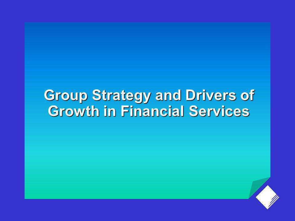 Group Strategy and Drivers of Growth in Financial Services