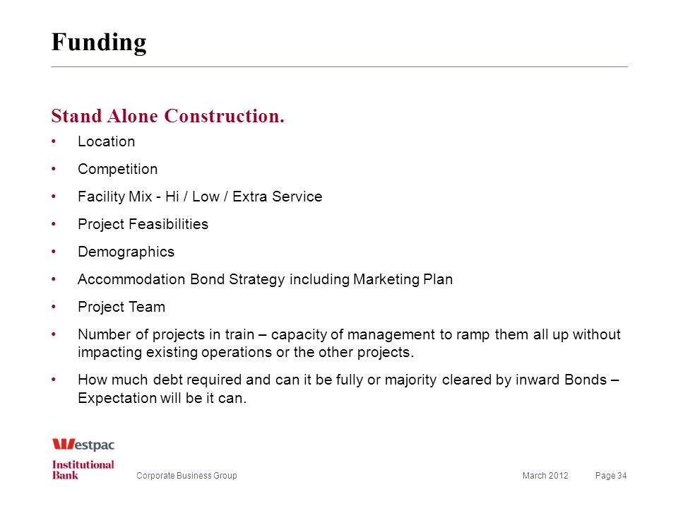 Funding March 2012Page 34Corporate Business Group Stand Alone Construction.