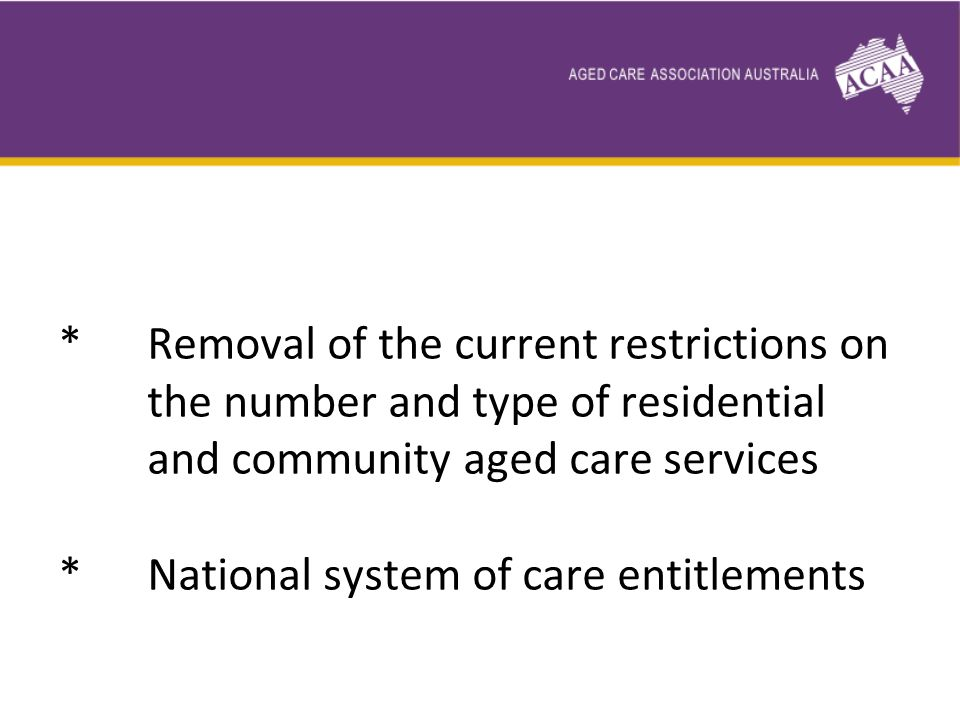 Blueprint for reform priorities are: a simple entitlement-based system; a one stop shop for aged care information and assessment; greater choice and consistency for people to fund the care they need;