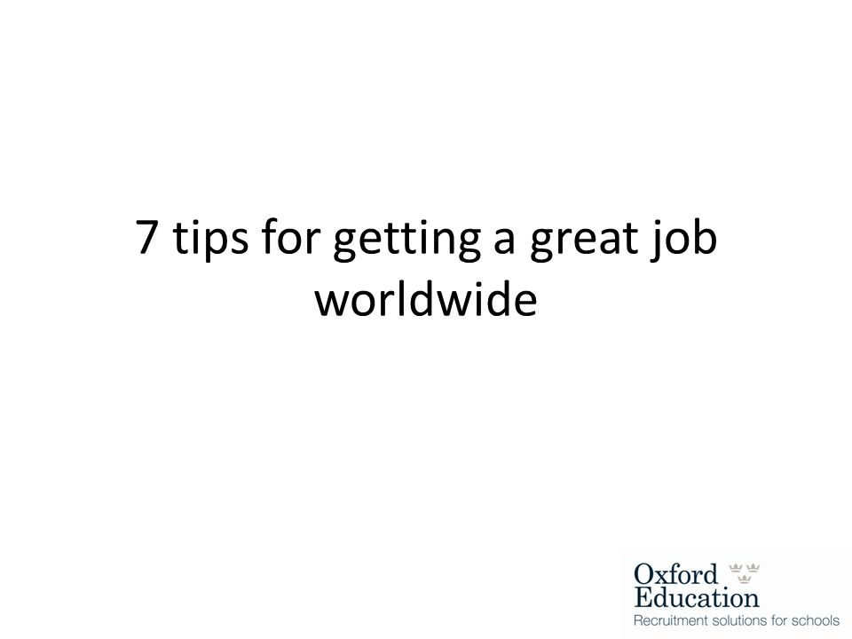 7 tips for getting a great job worldwide