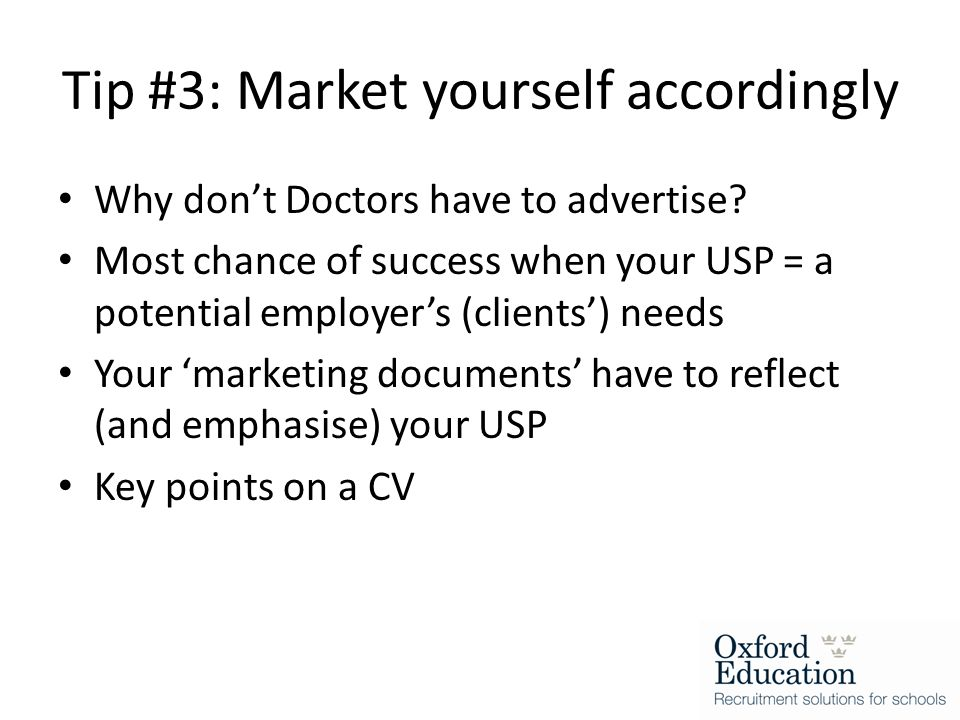 Tip #3: Market yourself accordingly Why don't Doctors have to advertise.
