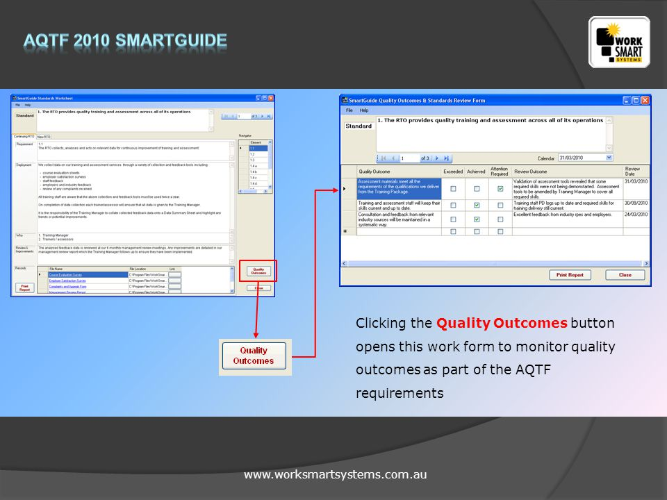 www.worksmartsystems.com.au Clicking the Quality Outcomes button opens this work form to monitor quality outcomes as part of the AQTF requirements