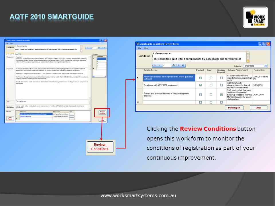 www.worksmartsystems.com.au Clicking the Review Conditions button opens this work form to monitor the conditions of registration as part of your conti