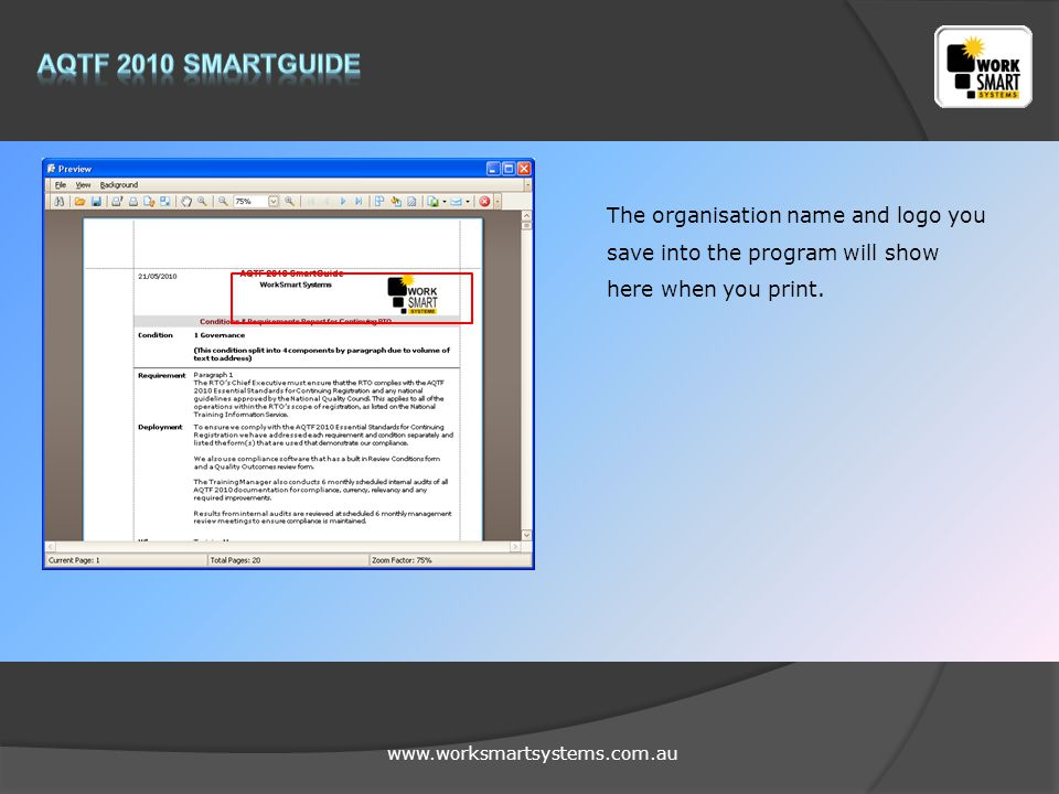 www.worksmartsystems.com.au The organisation name and logo you save into the program will show here when you print.