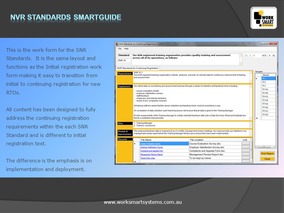 www.worksmartsystems.com.au This is the work form for the SNR Standards.