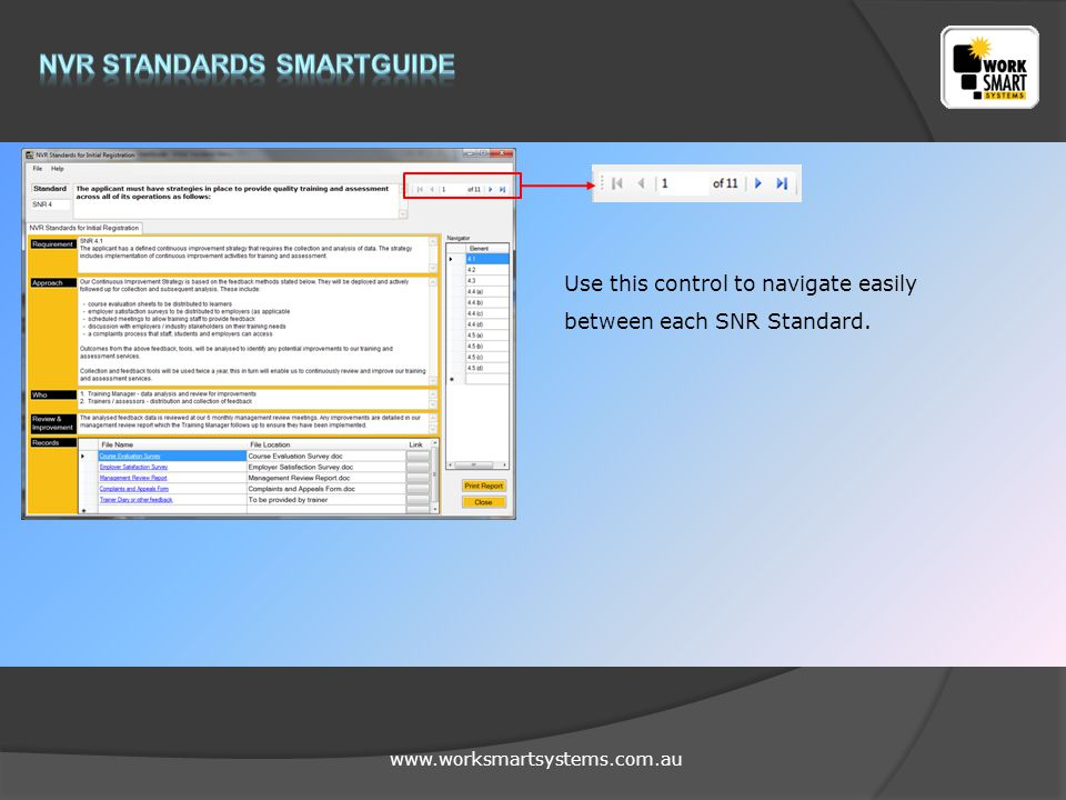 www.worksmartsystems.com.au Use this control to navigate easily between each SNR Standard.
