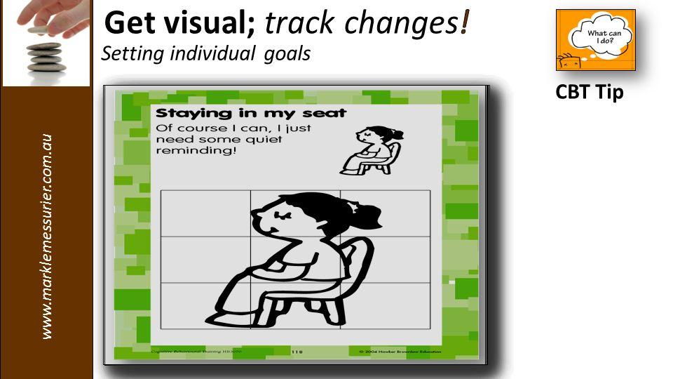 www.marklemessurier.com.au Setting individual goals CBT Tip