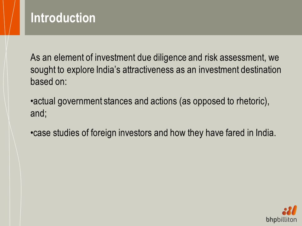 Introduction As an element of investment due diligence and risk assessment, we sought to explore India's attractiveness as an investment destination b