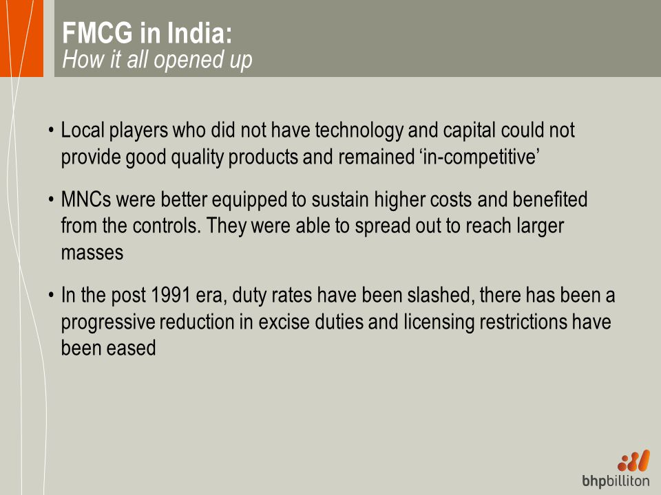 FMCG in India: How it all opened up Local players who did not have technology and capital could not provide good quality products and remained 'in-com