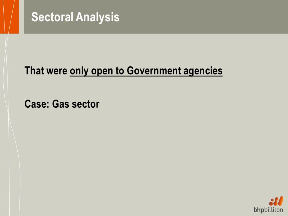 That were only open to Government agencies Case: Gas sector Sectoral Analysis