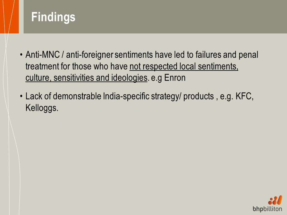 Findings Anti-MNC / anti-foreigner sentiments have led to failures and penal treatment for those who have not respected local sentiments, culture, sen