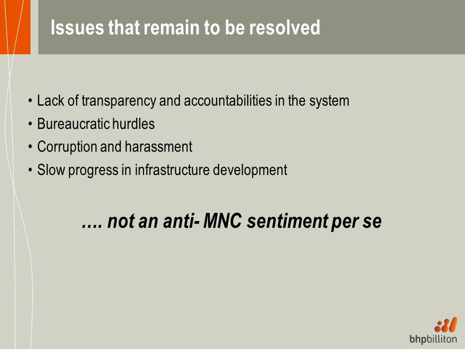 Issues that remain to be resolved Lack of transparency and accountabilities in the system Bureaucratic hurdles Corruption and harassment Slow progress