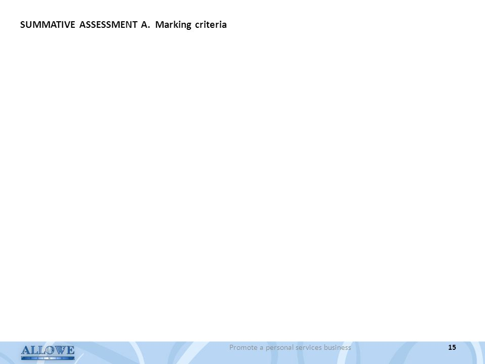 Promote a personal services business15 SUMMATIVE ASSESSMENT A. Marking criteria