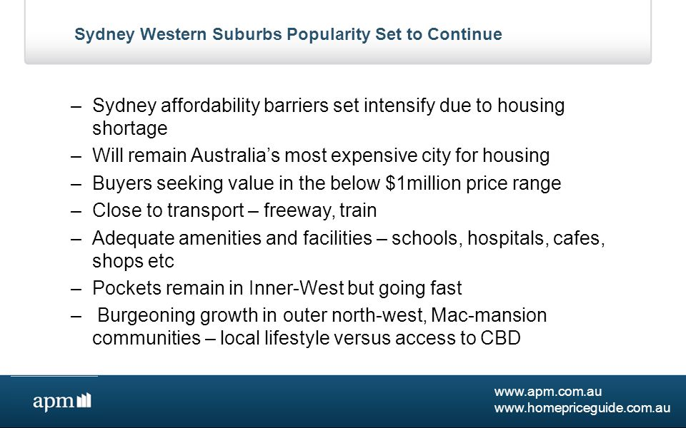 www.apm.com.au www.homepriceguide.com.au Sydney's West – Most Popular Suburbs Median House Prices