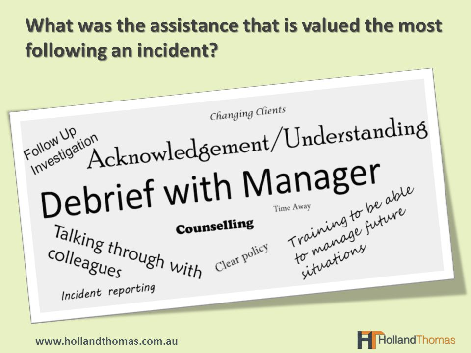 What was the assistance that is valued the most following an incident? www.hollandthomas.com.au