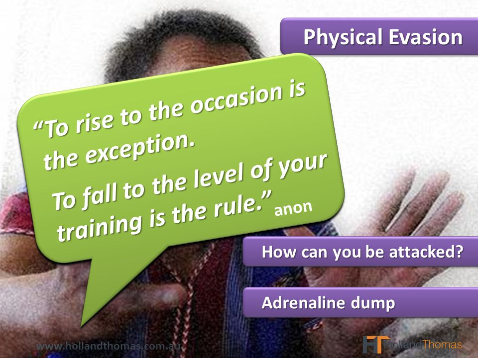 Physical Evasion Physical Evasion Adrenaline dump Adrenaline dump How can you be attacked.
