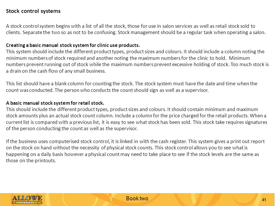 Book two 41 Stock control systems A stock control system begins with a list of all the stock, those for use in salon services as well as retail stock