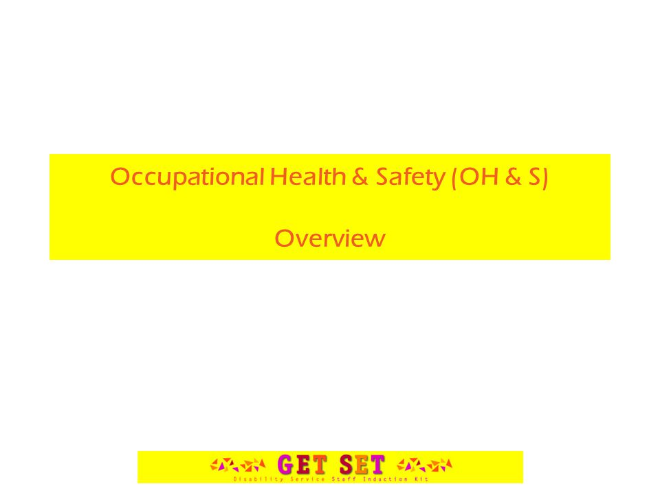 Occupational Health & Safety (OH & S) Overview