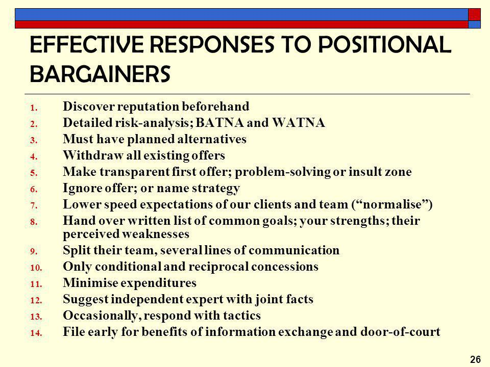 26 EFFECTIVE RESPONSES TO POSITIONAL BARGAINERS 1.
