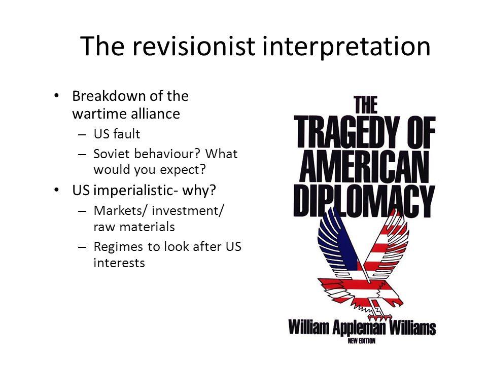Why the revisionist interpretation.
