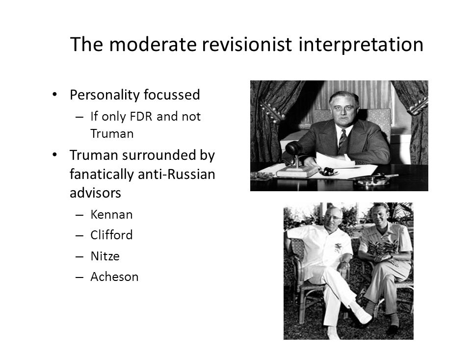 Why the moderate revisionist interpretation.