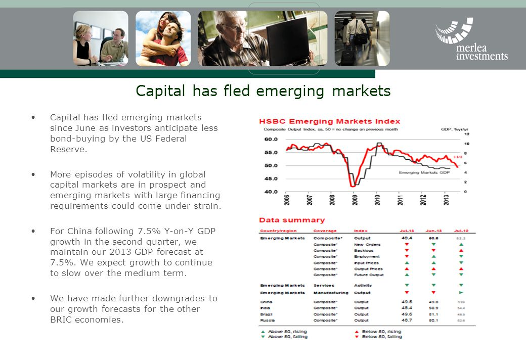 Capital has fled emerging markets Capital has fled emerging markets since June as investors anticipate less bond-buying by the US Federal Reserve. Mor