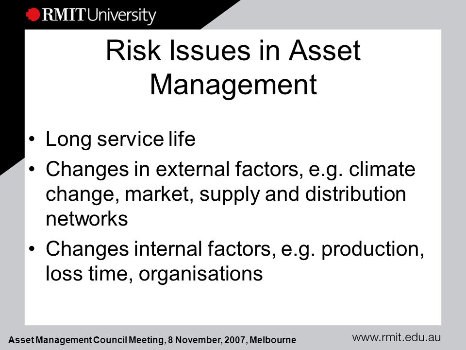 Asset Management Council Meeting, 8 November, 2007, Melbourne AS 4360 Frame- work