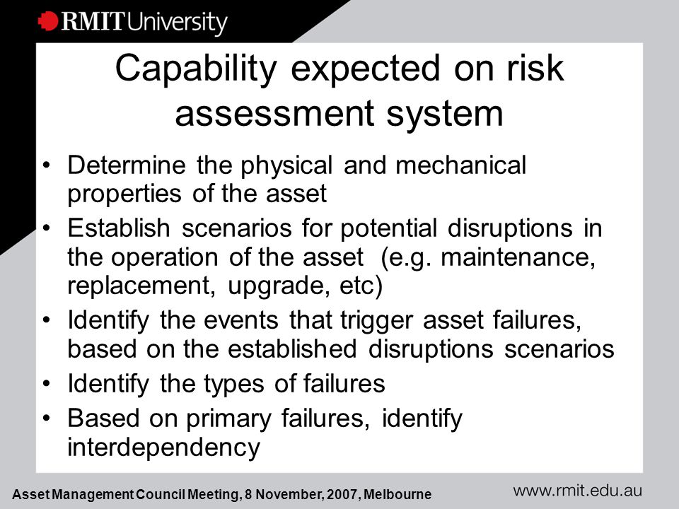 Asset Management Council Meeting, 8 November, 2007, Melbourne Pairwise Comparison of Insurance Premium Insurance premium Old assetNew assetVector of priorities Old asset110.5 New asset110.5 Total221 No perceived change of insurance premium