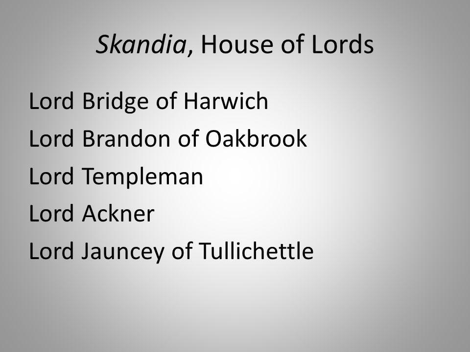 Skandia, House of Lords Lord Bridge of Harwich Lord Brandon of Oakbrook Lord Templeman Lord Ackner Lord Jauncey of Tullichettle