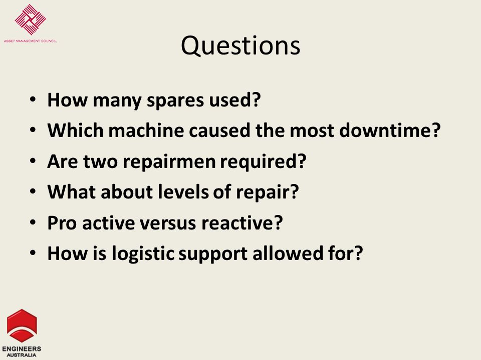 Questions How many spares used. Which machine caused the most downtime.