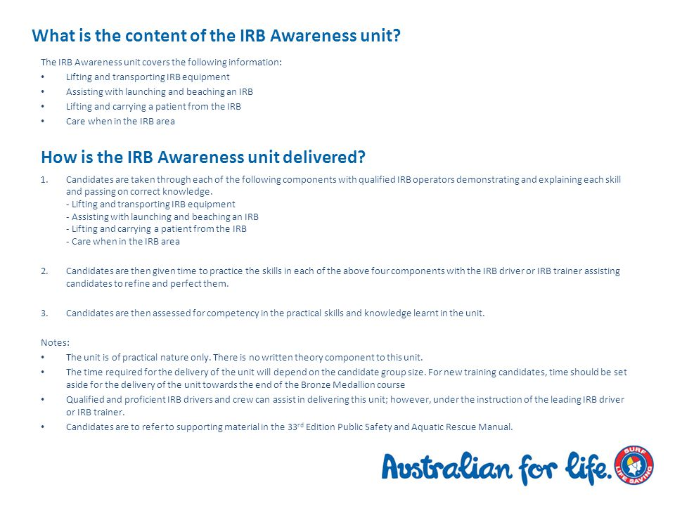 Four components of an IRB Awareness unit 1.LIFTING AND TRANSPORTING IRB EQUIPMENT For full details on lifting and transporting IRB equipment, please refer to page 10 in the 33 rd Edition of the Public Safety and Aquatic Rescue Manual.
