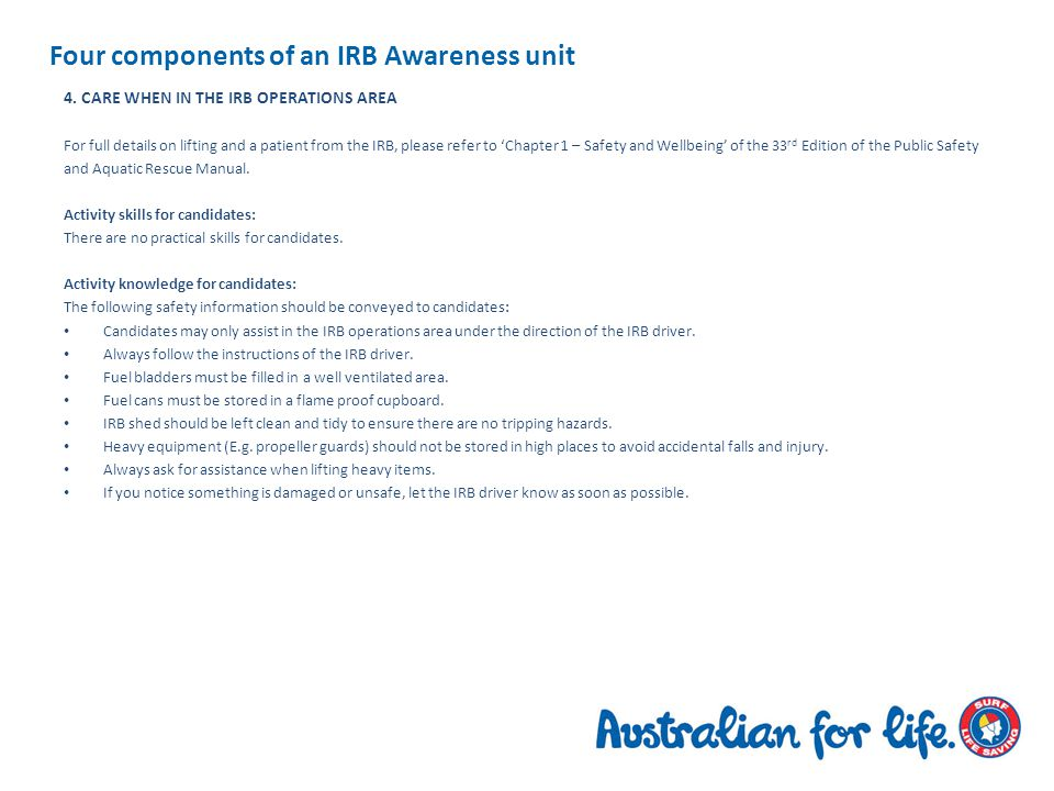CONFIRMATION of IRB Awareness Assessment objective The candidate has the correct skills and knowledge to operate and assist safely around a IRB when requested by a qualified IRB operator.