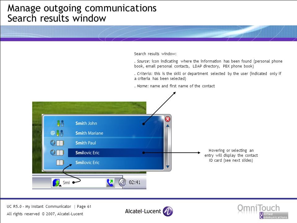 UC R5.0 – My Instant Communicator | Page 61 All rights reserved © 2007, Alcatel-Lucent 2006 Manage outgoing communications Search results window Search results window:.