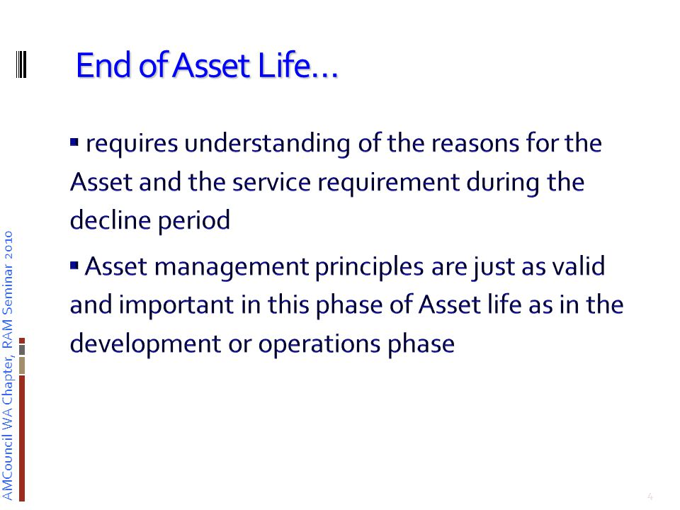 AMCouncil WA Chapter, RAM Seminar 2010 End of Asset Life… 4