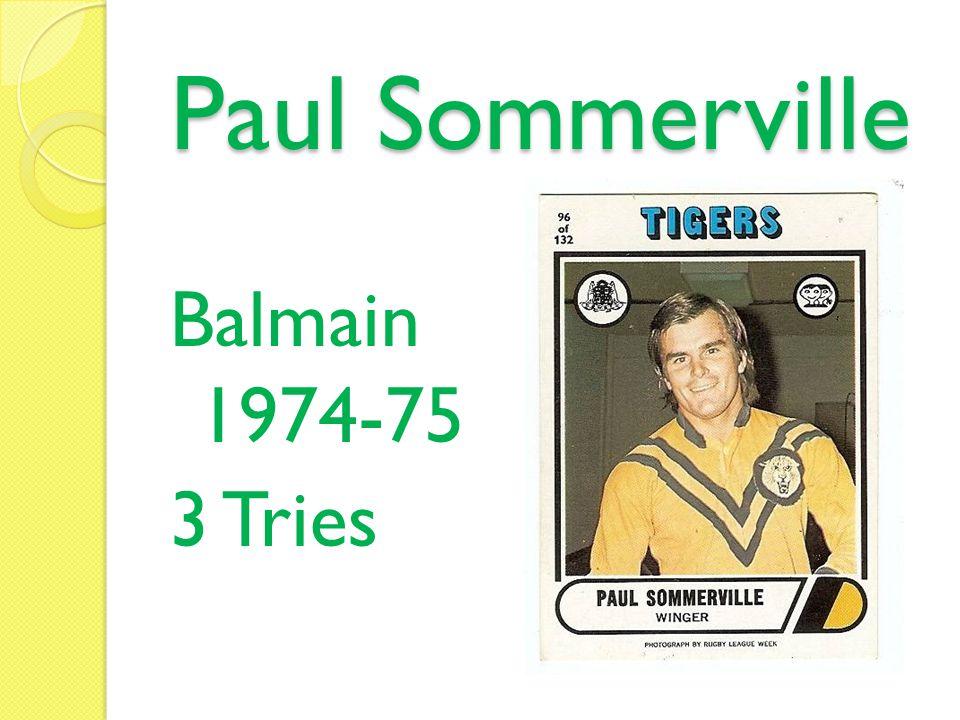 Paul Sommerville Balmain 1974-75 3 Tries