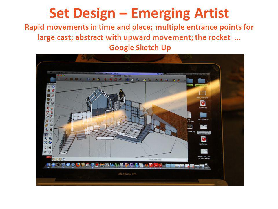 Set Design – Emerging Artist Rapid movements in time and place; multiple entrance points for large cast; abstract with upward movement; the rocket … Google Sketch Up