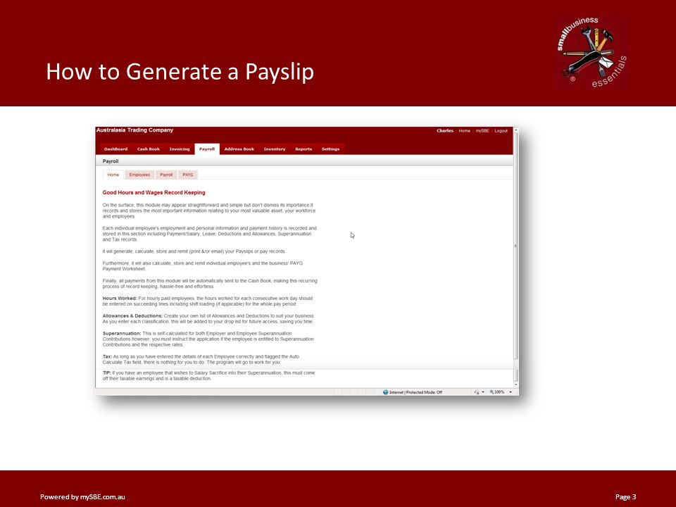 Your Business Settings _______________ _______________________________________ Powered by mySBE.com.auPage 3 How to Generate a Payslip