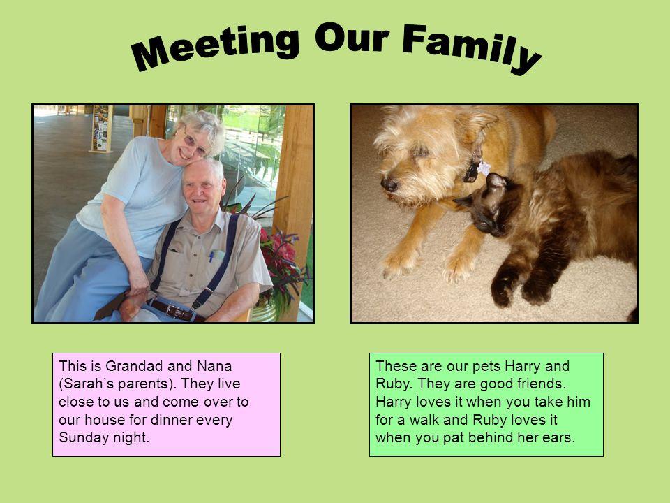 This is Grandad and Nana (Sarah's parents).