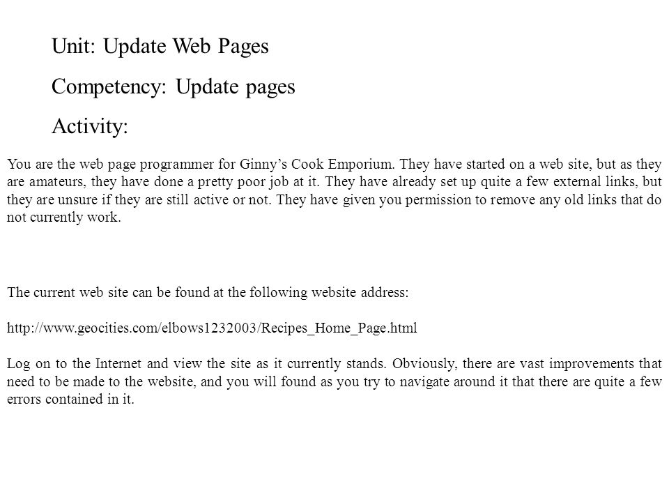 Unit: Update Web Pages Competency: Update pages Activity: You are the web page programmer for Ginny's Cook Emporium.