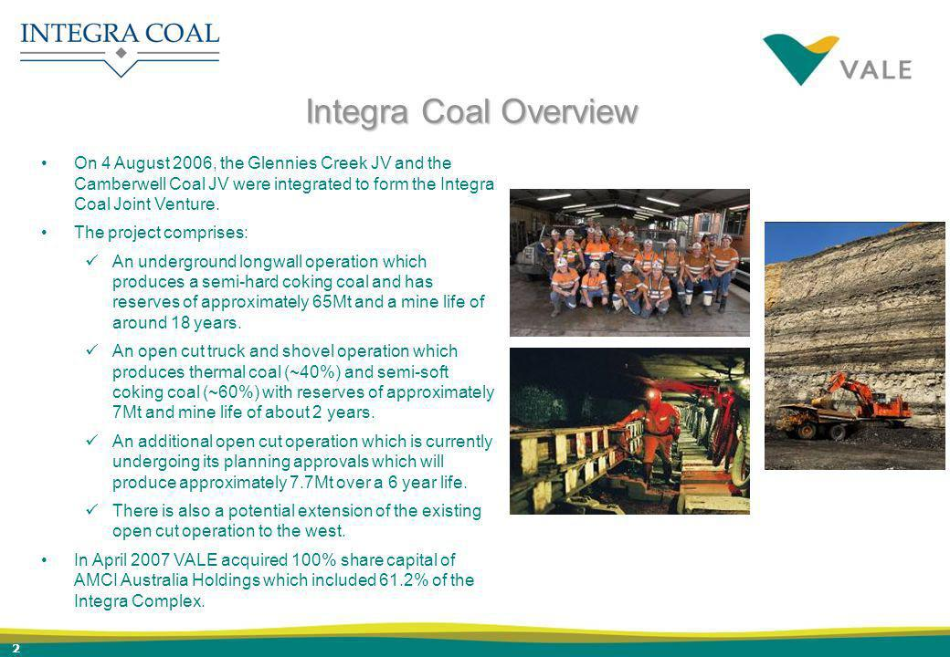 2 On 4 August 2006, the Glennies Creek JV and the Camberwell Coal JV were integrated to form the Integra Coal Joint Venture. The project comprises: An